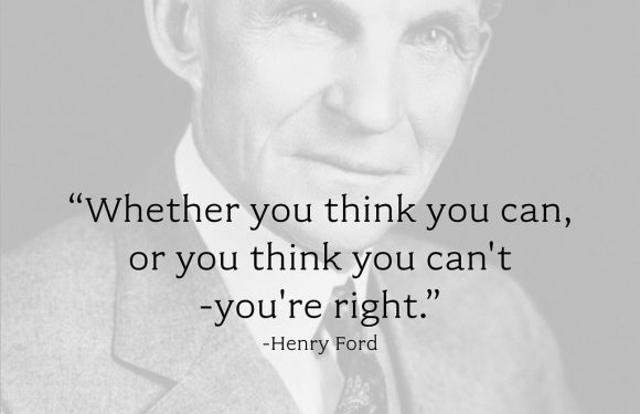 "Quote by Henry Ford, ""Whether you think you can, or you think you can't - you're right."""