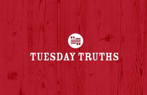 Tuesday Truths