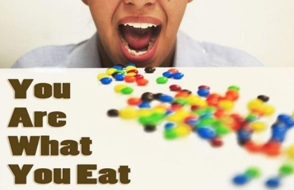 You are what you eat.
